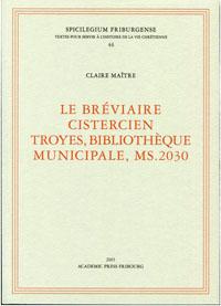Le bréviaire cistercien Troyes, Bibliothèque Municipale, MS.2030