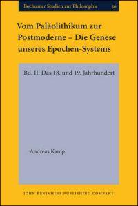 Vom Pal�olithikum zur Postmoderne - Die Genese unseres Epochen-Systems