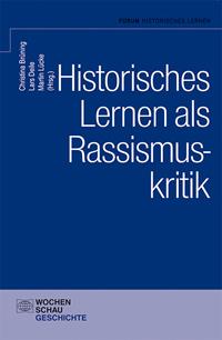 Historisches Lernen als Rassismuskritik