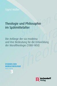 Theologie und Philosophie im Spätmittelalter