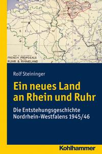 Ein neues Land an Rhein und Ruhr
