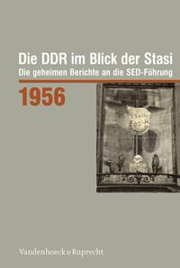 Die DDR im Blick der Stasi 1956