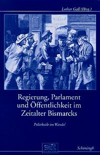 Regierung, Parlament und Öffentlichkeit im Zeitalter Bismarcks
