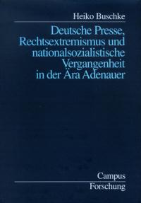 Deutsche Presse, Rechtsextremismus und nationalsozialistische Vergangenheit in der Ära Adenauer