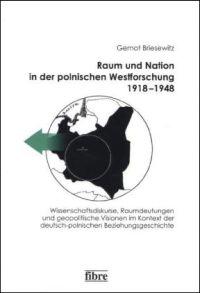 Raum und Nation in der polnischen Westforschung 1918-1948