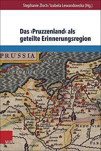 """Das """"Pruzzenland"""" als geteilte Erinnerungsregion"""