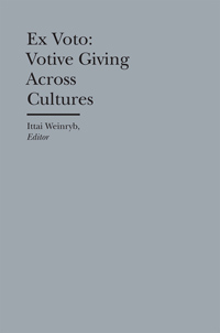 Ex Voto: Votive Giving Across Cultures