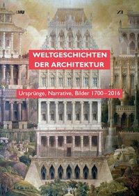 Weltgeschichten der Architektur