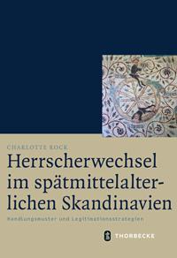 Herrscherwechsel im spätmittelalterlichen Skandinavien