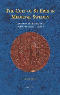 The Cult of St Erik in Medieval Sweden