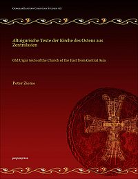 Altuigurische Texte der Kirche des Ostens aus Zentralasien /  Old Uigur texts of the Church of the East from Central Asia