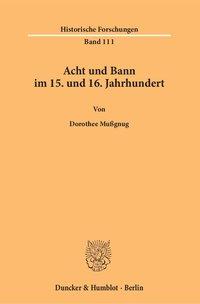Acht und Bann im 15. und 16. Jahrhundert