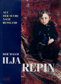 Ilja Repin - Auf der Suche nach Russland