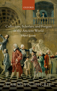 Collectors, Scholars, and Forgers in the Ancient World