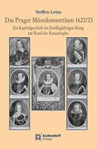 Das Prager Münzkonsortium 1622/23