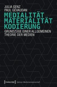 Medialität, Materialität, Kodierung
