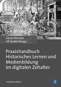 Praxishandbuch Historisches Lernen und Medienbildung im digitalen Zeitalter