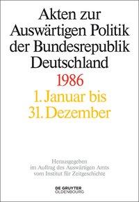 Akten zur auswärtigen Politik der Bundesrepublik Deutschland 1986
