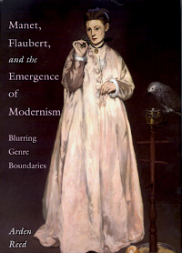 Manet, Flaubert, and the Emergence of Modernism