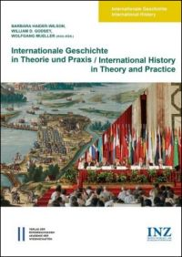 Internationale Geschichte in Theorie und Praxis / International History in Theory and Practice