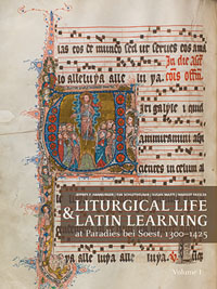 Liturgical Life and Latin Learning at Paradies bei Soest, 1300-1425