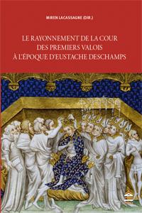 Le rayonnement de la cour des premiers Valois à l'époque d'Eustache Deschamps