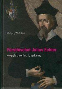 Fürstbischof Julius Echter