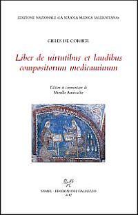 Liber de uirtutibus et laudibus compositorum medicaminum