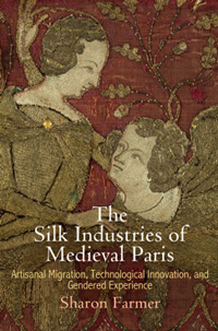 The Silk Industries of Medieval Paris