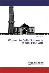 Women in Delhi Sultanate (1206-1388 AD)