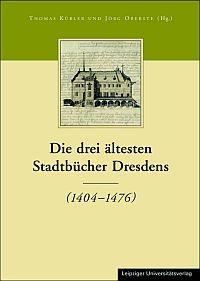 Die drei ältesten Stadtbücher Dresdens (1404-1476)