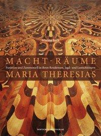 Macht-Räume Maria Theresias