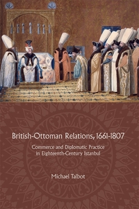 British-Ottoman Relations, 1661-1807