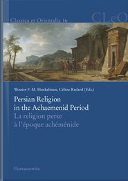 Persian Religion in the Achaemenid Period / La religion perse à l'époque achéménide
