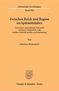 Zwischen Reich und Region im Spätmittelalter