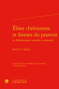 Élites chrétiennes et formes du pouvoir en Méditerranée centrale et orientale (XIIIe-XVe siècle)