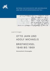 Otto Jahn und Adolf Michaelis - Briefwechsel 1848 bis 1869