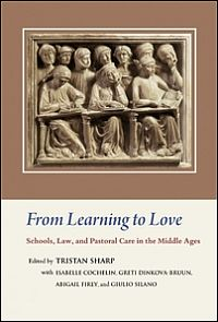 From Learning to Love: Schools, Law, and Pastoral Care in the Middle Ages