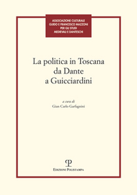 La Politica in Toscana da Dante a Guicciardini