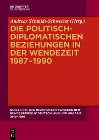 Die politisch-diplomatischen Beziehungen in der Wendezeit 1987-1990