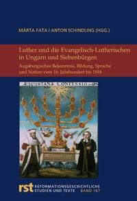 Luther und die Evangelisch-Lutherischen in Ungarn und Siebenbürgen