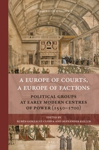 A Europe of Courts, a Europe of Factions
