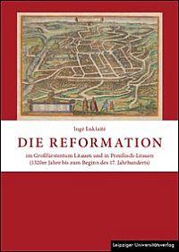 Die Reformation im Großfürstentum Litauen und in Preußisch-Litauen