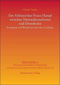 Der Althistoriker Franz Hampl zwischen Nationalsozialismus und Demokratie