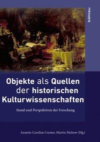 Objekte als Quellen der historischen Kulturwissenschaften