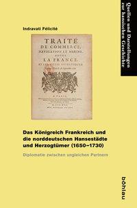 Das Königreich Frankreich und die norddeutschen Hansestädte und Herzogtümer (1650-1730)
