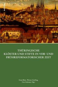 Thüringische Klöster und Stifte in vor-und frühreformatorischer Zeit