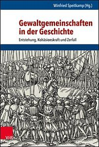 Gewaltgemeinschaften in der Geschichte