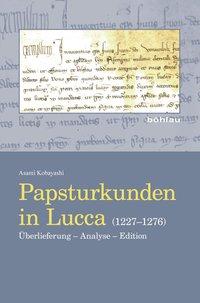 Papsturkunden in Lucca (1227-1276)