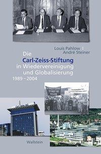 Die Carl-Zeiss-Stiftung in Wiedervereinigung und Globalisierung 1989-2004